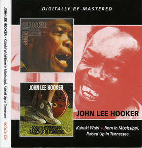 John Lee Hooker - Kabuki Wuki (1973) + Born in Mississippi, Raised Up in Tennessee (1973) 2CD Set, Remastered 2013 [Re-Up]