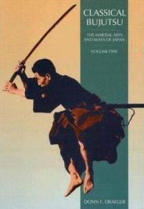 Classical Bujutsu (The Martial Arts and Ways of Japan, Volume One) (Repost)