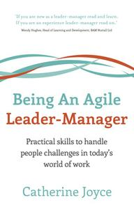«Being An Agile Leader-Manager» by Catherine Joyce
