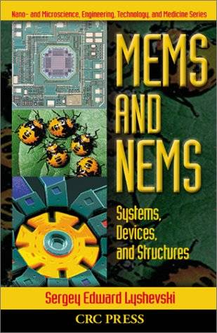 MEMS and NEMS:  Systems, Devices, and Structures