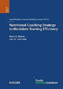 Nutritional Coaching Strategy to Modulate Training Efficiency (Nestlé Nutrition Institute Workshop Series Book 75)