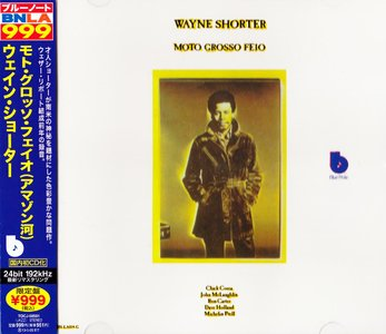 Wayne Shorter - Moto Grosso Feio (1970) {Blue Note Japan BNLA Series 24-bit Remaster TOCJ-50501 rel 2012}