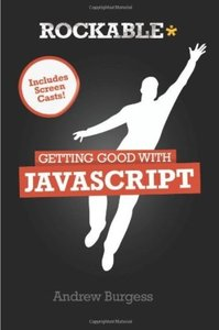 Getting Good with Javascript