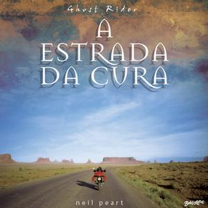 «Ghost Rider - A Estrada da Cura» by Neil Peart