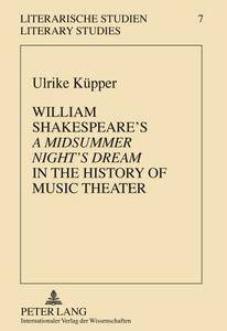 William Shakespeare's «A Midsummer Night's Dream» in the History of Music Theater