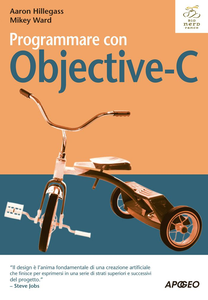 Aaron Hillegass, Mikey Ward - Programmare con Objective-C (2014) [Repost]