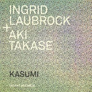 Ingrid Laubrock & Aki Takase - Kasumi (2019)