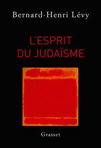 "Bernard-Henri Lévy, ""L'esprit du judaïsme"""