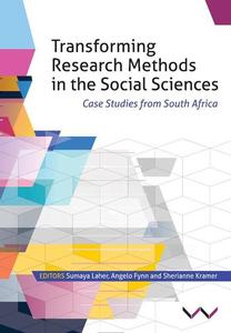 Transforming Research Methods in the Social Sciences : Case Studies from South Africa byLaher, Sumaya
