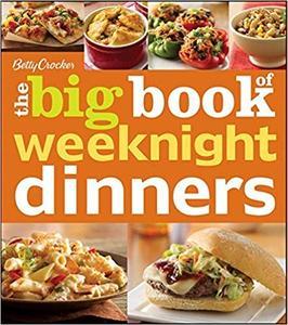 Betty Crocker's The Big Book of Weeknight Dinners