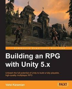 Building an RPG with Unity 5.x (repost)