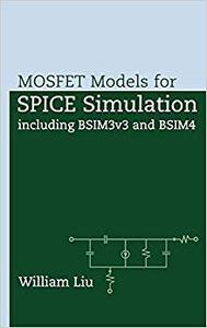MOSFET Models for SPICE Simulation: Including BSIM3v3 and BSIM4