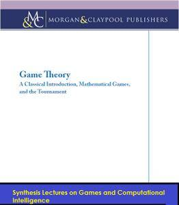 Game Theory: A Classical Introduction, Mathematical Games, and the Tournament