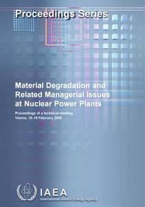 Material Degradation and Related Managerial Issues of Nuclear Power Plants