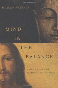 Mind in the Balance: Meditation in Science, Buddhism, and Christianity (Repost)