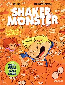 Shaker Monster - Tome 3 - Joyeux Bazar!