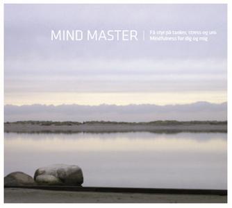 «Mind Master. Mindfulness for dig og mig» by Signe Saxe Jessen
