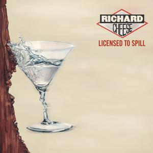 Richard Cheese - Licensed To Spill (2017)