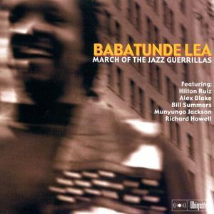 Babatunde Lea - March of the Jazz Guerrillas (2000)