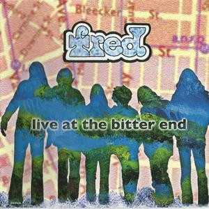 Fred - Live At The Bitter End (2004) {World In Sound}