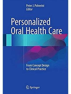 Personalized Oral Health Care: From Concept Design to Clinical Practice [Repost]