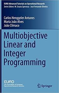 Multiobjective Linear and Integer Programming (EURO Advanced Tutorials on Operational Research) [Repost]