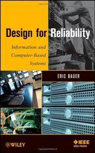 Design for Reliability: Information and Computer-Based Systems (Repost)
