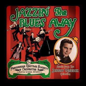 The Peacherine Ragtime Society Orchestra - Jazzin' the Blues Away (2019)