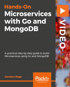 Hands-on Microservices with Go and MongoDB