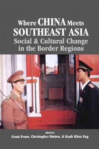 Where China Meets Southeast Asia: Social and Cultural Change in the Border Region