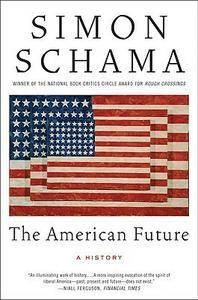 Simon Schama - The American Future: A History [Repost]