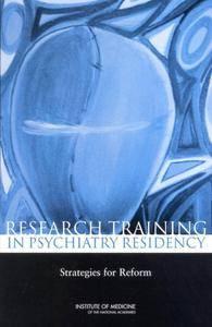 Research Training in Psychiatry Residency: Strategies for Reform (Repost)