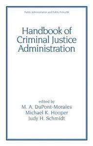 Handbook of Criminal Justice Administration (Public Administration and Public Policy)