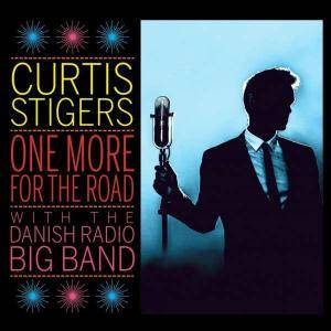 Curtis Stigers & Danish Radio Big Band - One More for the Road (2017) {Concord Music}