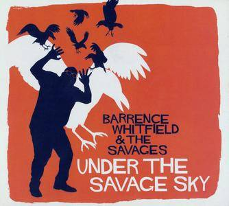 Barrence Whitfield & The Savages - Under The Savage Sky (2015) {Bloodshoot Records BS230}
