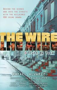 «The Wire: Truth Be Told» by Rafael Alvarez