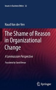 The Shame of Reason in Organizational Change: A Levinassian Perspective (repost)