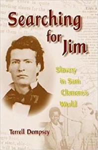 Searching for Jim: Slavery in Sam Clemens's World (Mark Twain and His Circle)