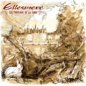 Ellesmere - Les Châteaux De La Loire (2015)