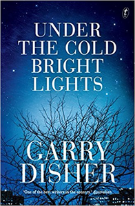 Under the Cold Bright Lights - Garry Disher