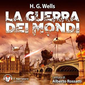 H. G. Wells - La Guerra dei Mondi [Audiobook]