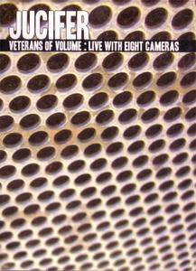 Jucifer - Veterans Of Volume: Live With Eight Cameras (2008) (DVD/MKV) **[RE-UP]**