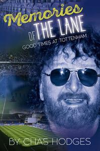 «Memories of The Lane - Good Times at Tottenham» by Chas Hodges