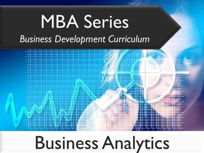 MBA Series Business Development Curriculum: Business Analytics