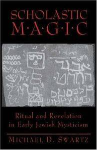 Scholastic Magic: Ritual and Revelation in Early Jewish Mysticism (Repost)