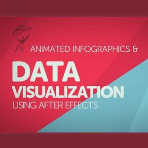 Animated Infographics and Data Visualization Using After Effects