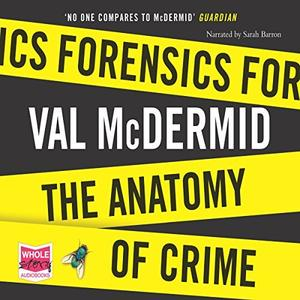 Forensics: The Anatomy of Crime [Audiobook]