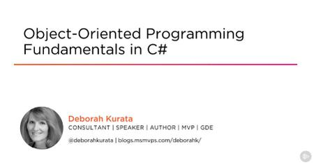 Object-Oriented Programming Fundamentals in C#