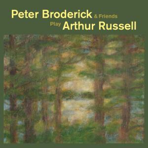 Peter Broderick - Peter Broderick & Friends Play Arthur Russell (2018) [Official Digital Download]