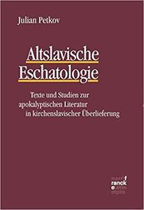 Altslavische Eschatologie: Texte und Studien zur apokalyptischen Literatur in kirchenslavischer Überlieferung